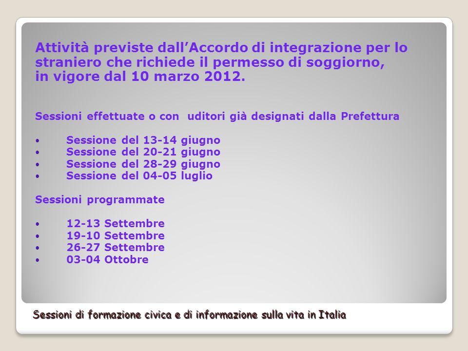 Sessioni di formazione civica e di informazione sulla vita in Italia Attività previste dallAccordo di integrazione per lo straniero che richiede il pe