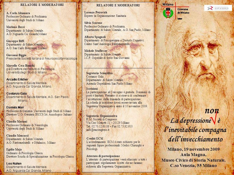 La depressione è linevitabile compagna dellinvecchiamento non Milano, 19 novembre 2009 Aula Magna, Museo Civico di Storia Naturale.