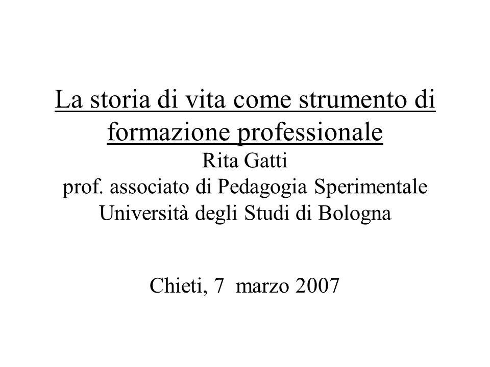 La storia di vita come strumento di formazione professionale Rita Gatti prof.