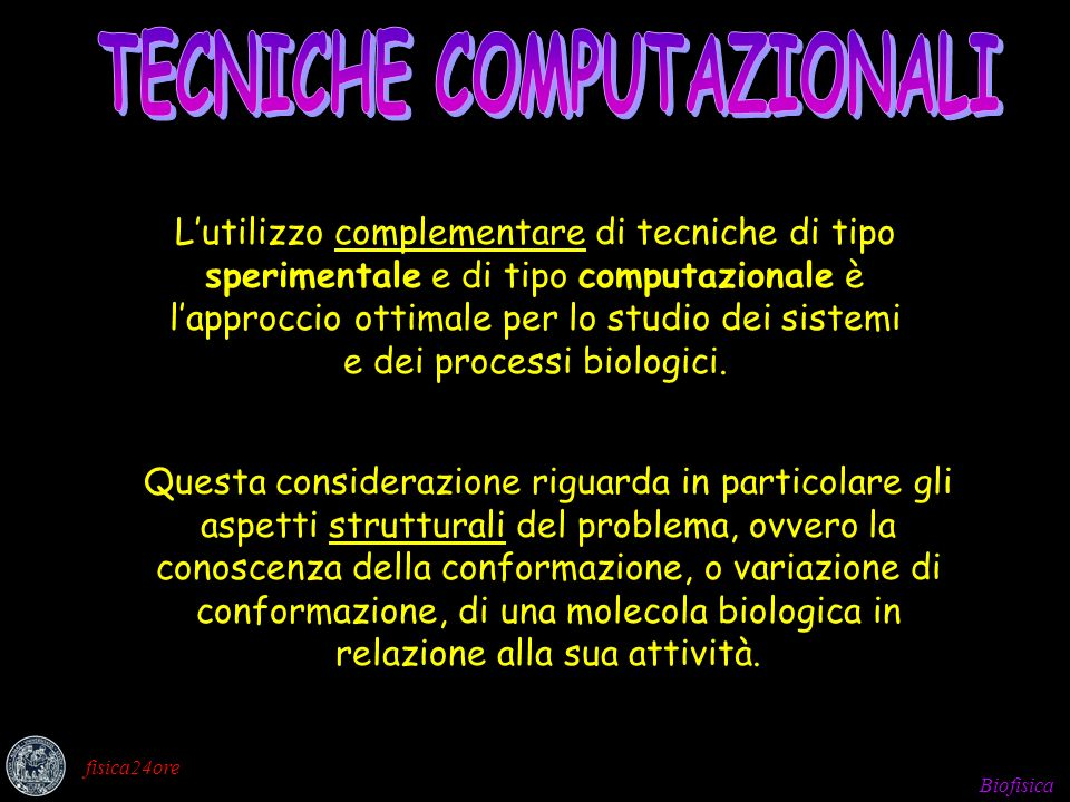 Biofisica fisica24ore Meccanica molecolare e il RICONOSCIMENTO MOLECOLARE (DOCKING).