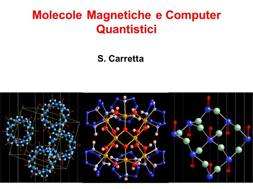 Molecole Magnetiche e Computer Quantistici Ferromagnetismo e magneti permanenti.