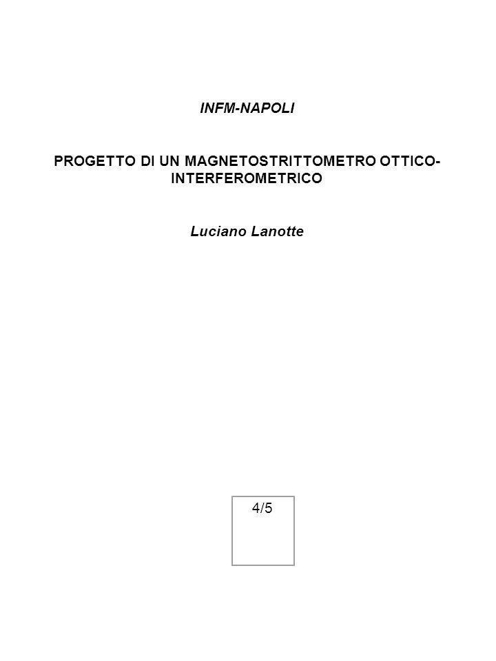 INFM-NAPOLI PROGETTO DI UN MAGNETOSTRITTOMETRO OTTICO- INTERFEROMETRICO Luciano Lanotte 4/5