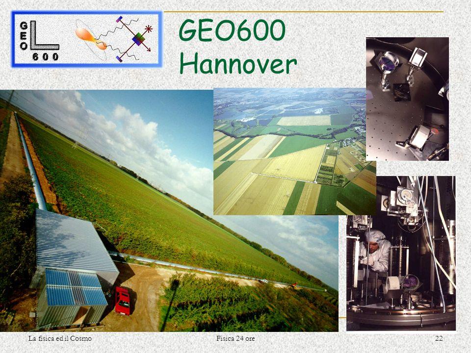 La fisica ed il Cosmo Fisica 24 ore 22 GEO600 Hannover