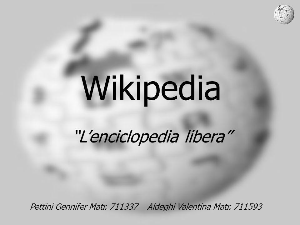 Wikipedia - L enciclopedia libera Cosè .