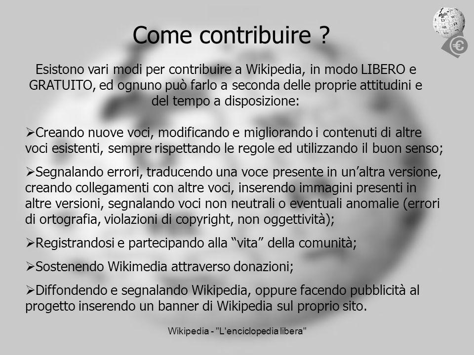 Wikipedia - L enciclopedia libera Come contribuire .