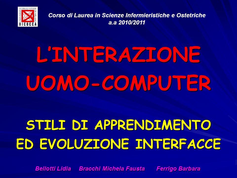 LINTERAZIONE UOMO-COMPUTER STILI DI APPRENDIMENTO ED EVOLUZIONE INTERFACCE Corso di Laurea in Scienze Infermieristiche e Ostetriche a.a 2010/2011 Bell