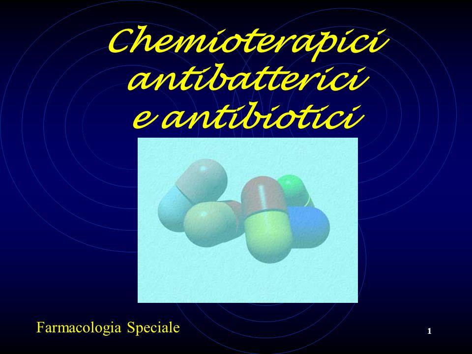 1 Chemioterapici antibatterici e antibiotici Farmacologia Speciale
