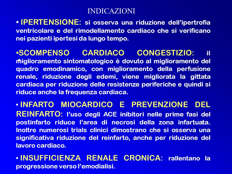 IPERTENSIONE: si osserva una riduzione dellipertrofia ventricolare e del rimodellamento cardiaco che si verificano nei pazienti ipertesi da lungo tempo.