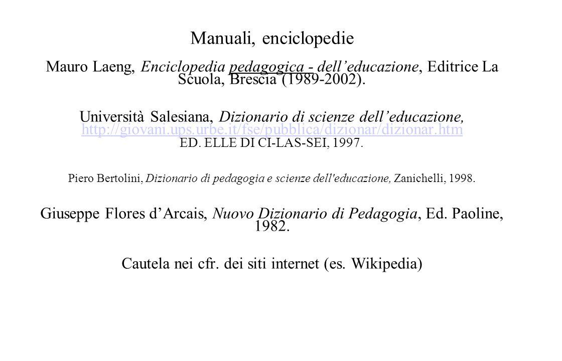 Manuali, enciclopedie Mauro Laeng, Enciclopedia pedagogica - delleducazione, Editrice La Scuola, Brescia (1989-2002).