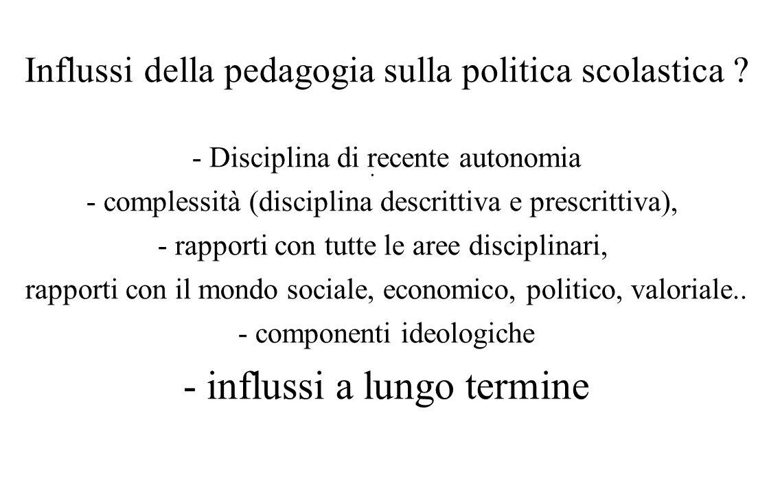 Influssi della pedagogia sulla politica scolastica .
