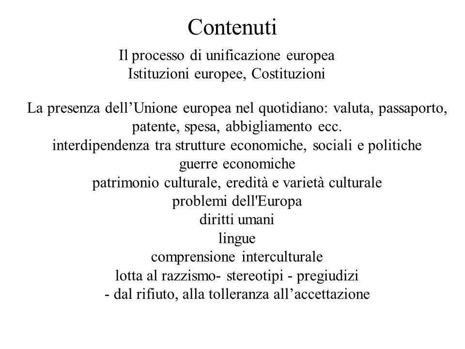 La presenza dellUnione europea nel quotidiano: valuta, passaporto, patente, spesa, abbigliamento ecc. interdipendenza tra strutture economiche, social