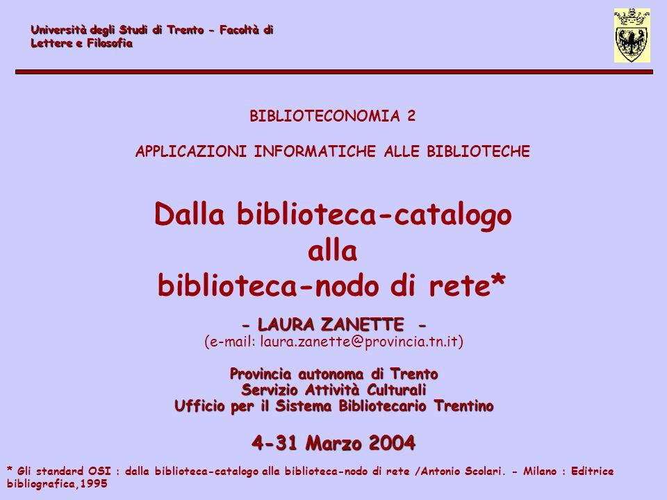 - LAURA ZANETTE - (e-mail: laura.zanette@provincia.tn.it) Provincia autonoma di Trento Servizio Attività Culturali Ufficio per il Sistema Bibliotecari