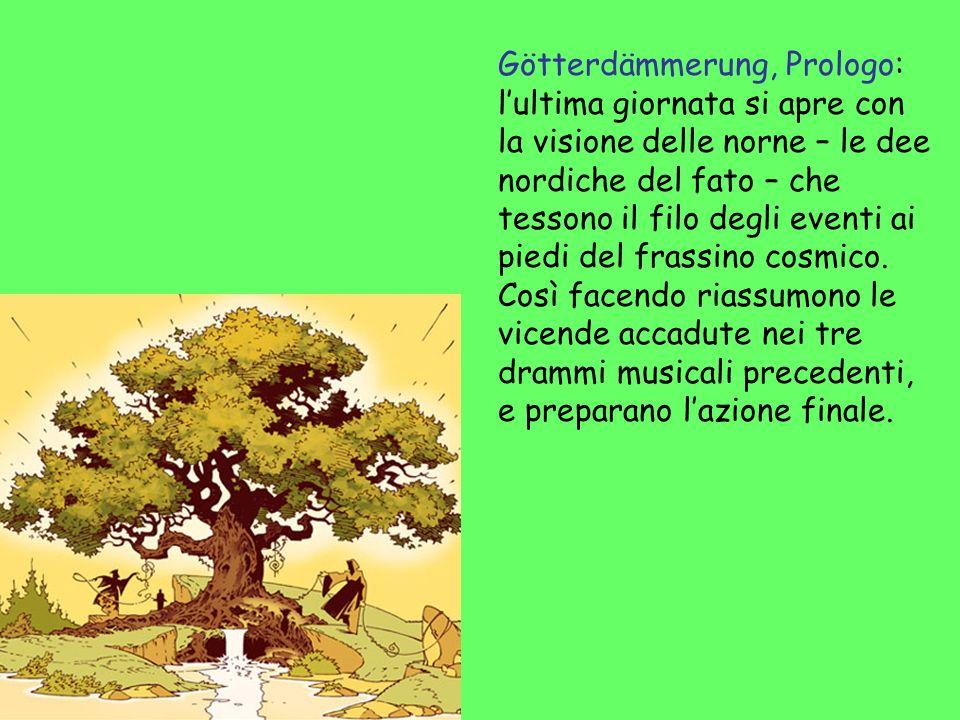Götterdämmerung, Prologo: lultima giornata si apre con la visione delle norne – le dee nordiche del fato – che tessono il filo degli eventi ai piedi d