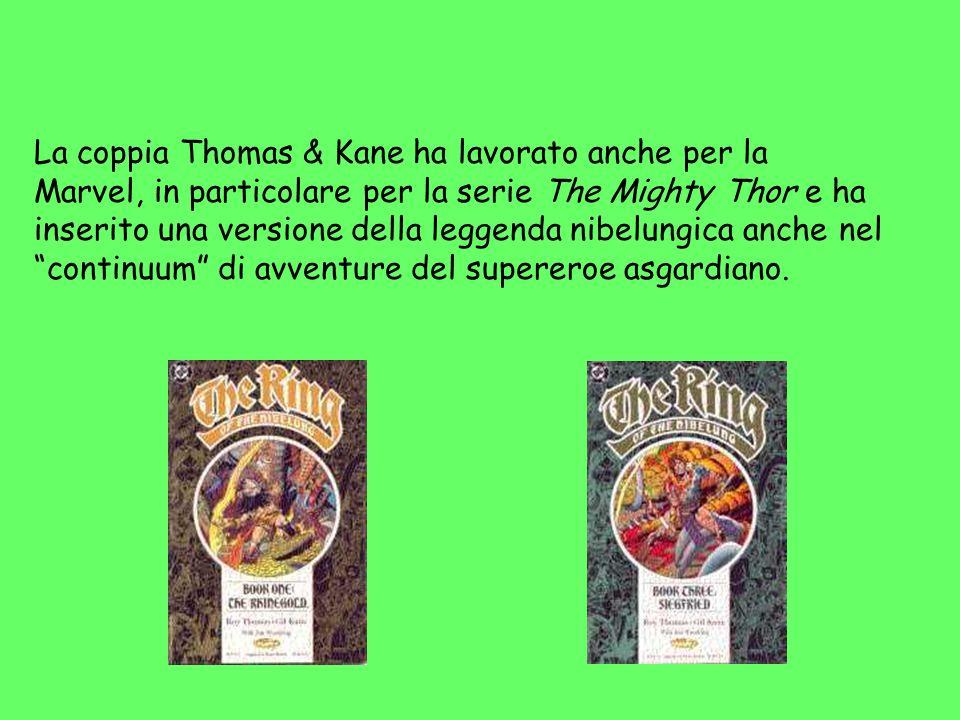 La coppia Thomas & Kane ha lavorato anche per la Marvel, in particolare per la serie The Mighty Thor e ha inserito una versione della leggenda nibelun