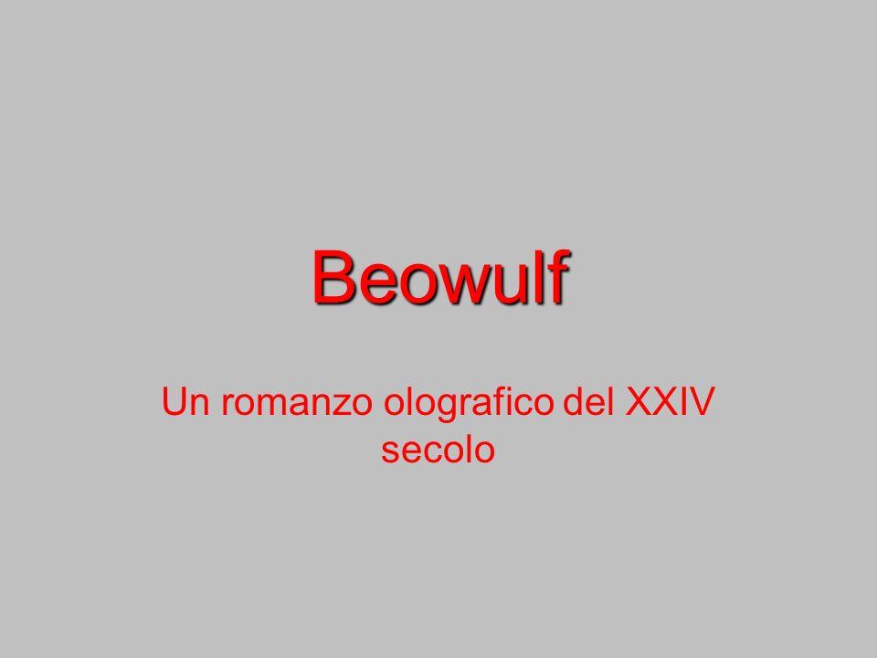 Beowulf Un romanzo olografico del XXIV secolo
