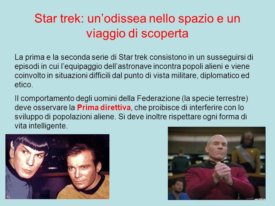 Star trek: unodissea nello spazio e un viaggio di scoperta La prima e la seconda serie di Star trek consistono in un susseguirsi di episodi in cui leq