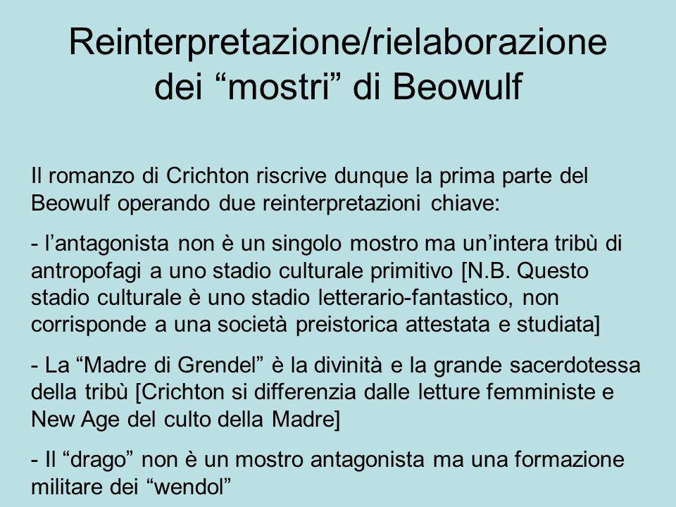 Reinterpretazione/rielaborazione dei mostri di Beowulf Il romanzo di Crichton riscrive dunque la prima parte del Beowulf operando due reinterpretazion