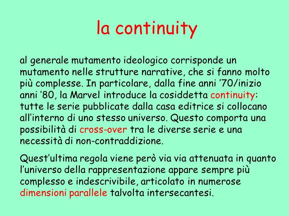 la continuity al generale mutamento ideologico corrisponde un mutamento nelle strutture narrative, che si fanno molto più complesse. In particolare, d