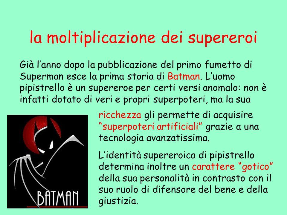 Alla pubblicazione di Superman e di Batman fa seguito unondata di fumetti supereroici, che culmina negli anni della Seconda guerra mondiale.