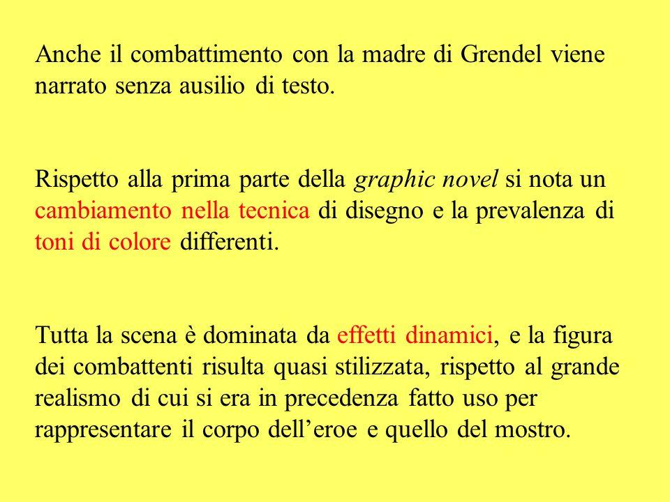 Anche il combattimento con la madre di Grendel viene narrato senza ausilio di testo. Rispetto alla prima parte della graphic novel si nota un cambiame