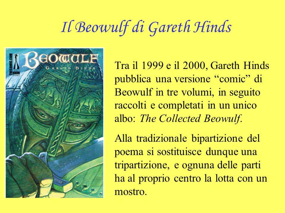 Il Beowulf di Gareth Hinds Tra il 1999 e il 2000, Gareth Hinds pubblica una versione comic di Beowulf in tre volumi, in seguito raccolti e completati