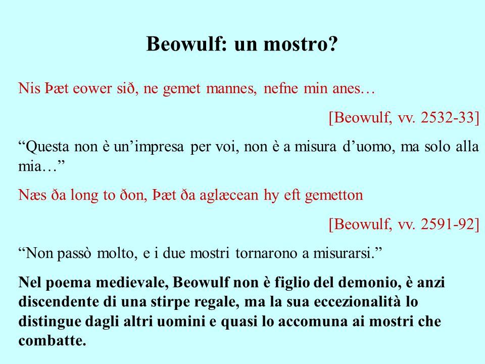 Beowulf: un mostro. Nis Þæt eower sið, ne gemet mannes, nefne min anes… [Beowulf, vv.