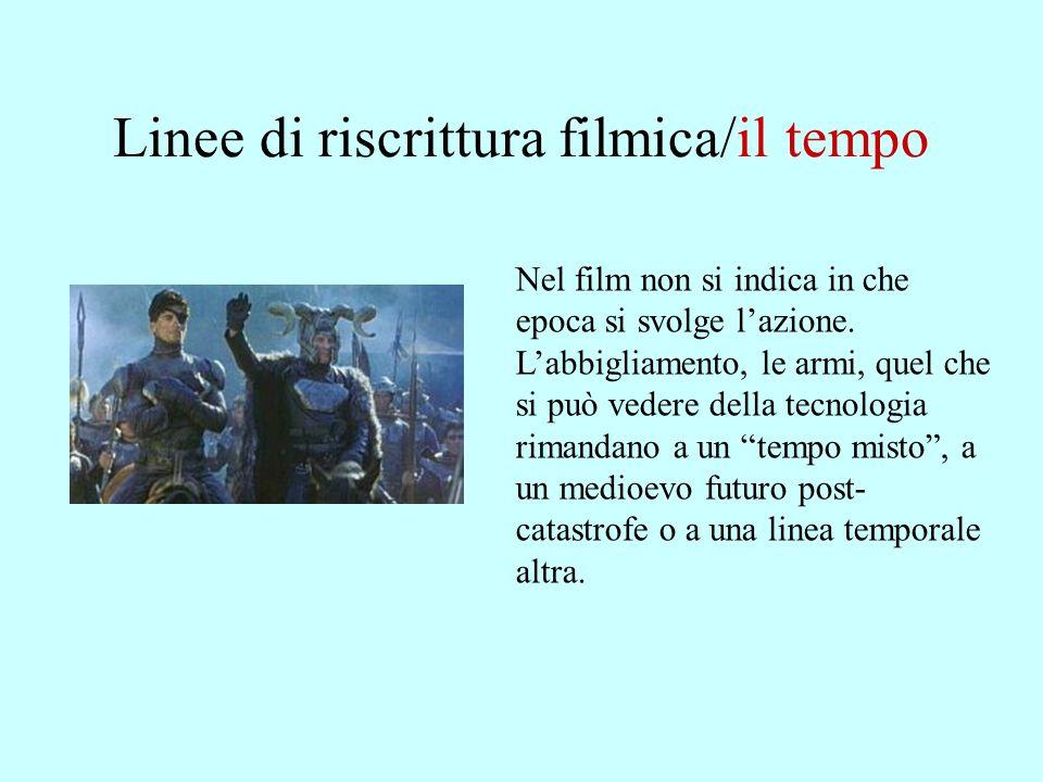 Linee di riscrittura filmica/il tempo Nel film non si indica in che epoca si svolge lazione.