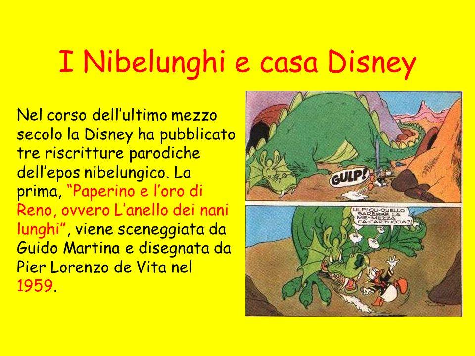 I Nibelunghi e casa Disney Nel corso dellultimo mezzo secolo la Disney ha pubblicato tre riscritture parodiche dellepos nibelungico.