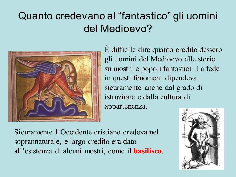 Quanto credevano al fantastico gli uomini del Medioevo.