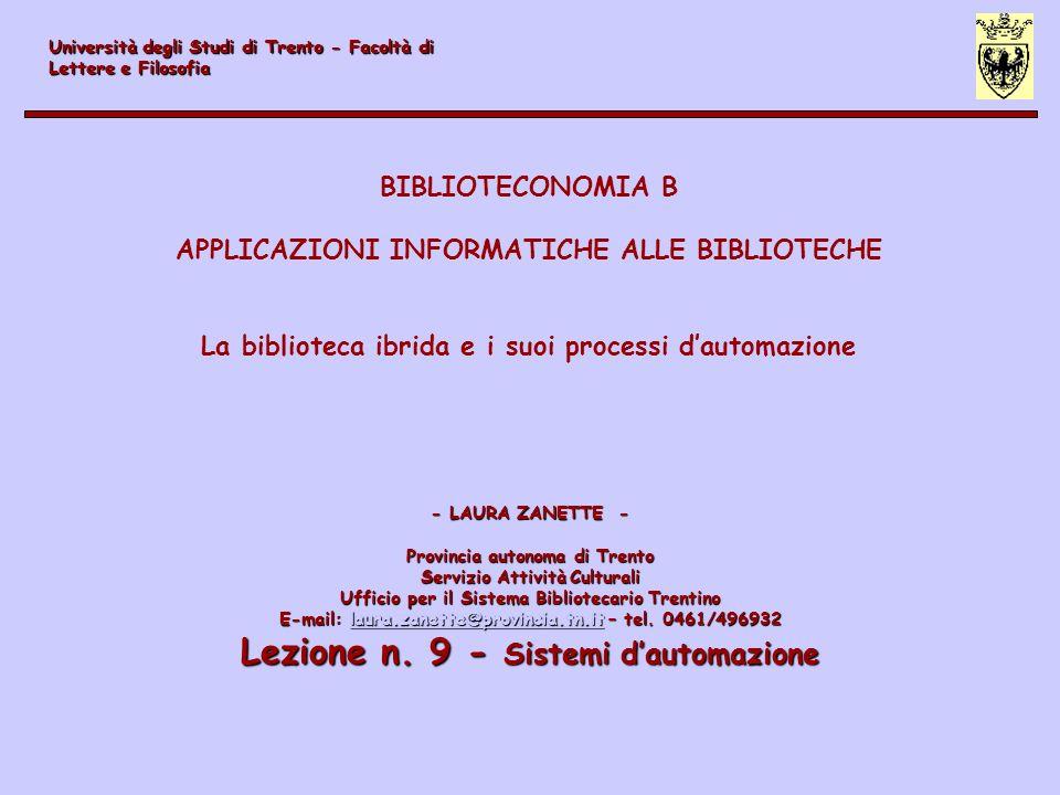 - LAURA ZANETTE - Provincia autonoma di Trento Servizio Attività Culturali Ufficio per il Sistema Bibliotecario Trentino E-mail: laura.zanette@provinc