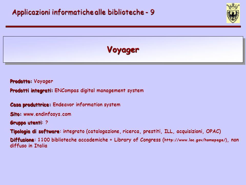 Voyager Applicazioni informatiche alle biblioteche - 9 Prodotto: Prodotto: Voyager Prodotti integrati: Prodotti integrati: ENCompas digital management