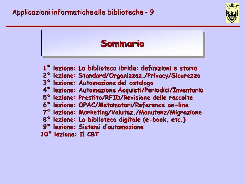 Software per la gestione automatizzata delle biblioteche Applicazioni informatiche alle biblioteche - 9 Come valutare un software (http://www.libraryhq.com/checklist.html) 1.
