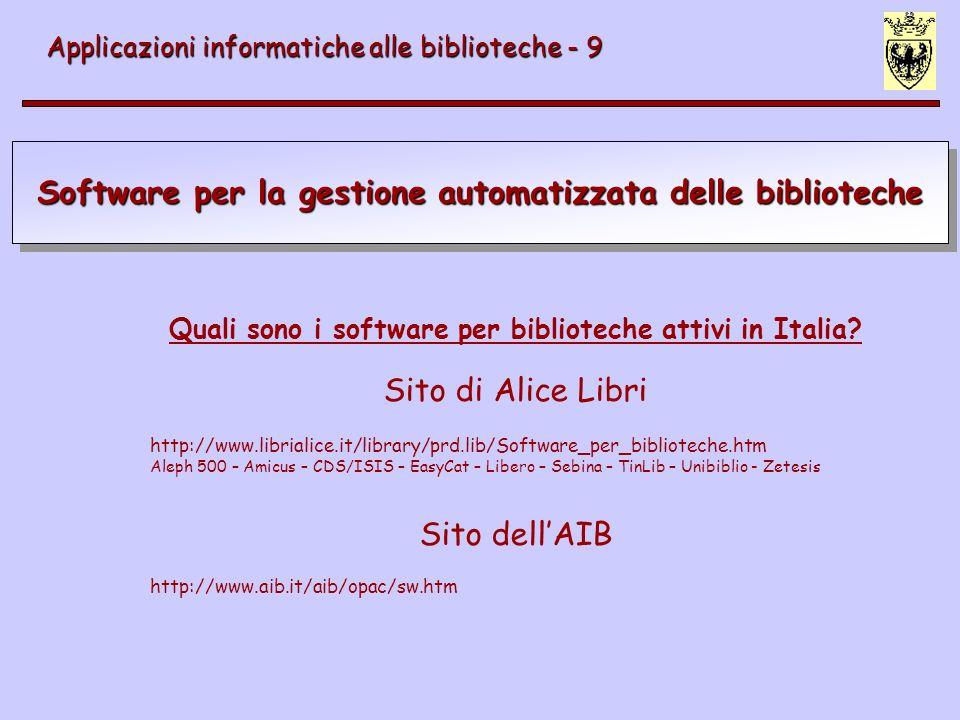 Software per la gestione automatizzata delle biblioteche Applicazioni informatiche alle biblioteche - 9 Software a funzioni integrate per WAN Advance Aleph Amicus CDS/ISIS Millennium Libero SBN SEBINA Virtua Voyager