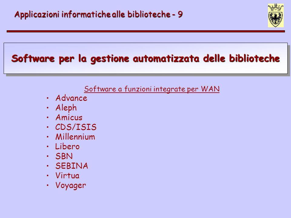 Software per la gestione automatizzata delle biblioteche Applicazioni informatiche alle biblioteche - 9 Software per biblioteche medie-piccole www.ifnet.it www.ifnet.it TinLib > Q-series, distribuito da Ifnet (www.ifnet.it)www.ifnet.it So.Se.Bi 300 biblioteche in Sardegna Bibliowin Biblioteche del Friuli Venezia-Giulia