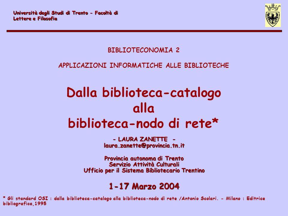 - LAURA ZANETTE - laura.zanette@provincia.tn.it Provincia autonoma di Trento Servizio Attività Culturali Ufficio per il Sistema Bibliotecario Trentino