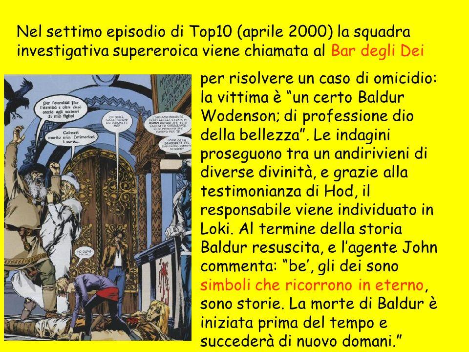 Nel settimo episodio di Top10 (aprile 2000) la squadra investigativa supereroica viene chiamata al Bar degli Dei per risolvere un caso di omicidio: la