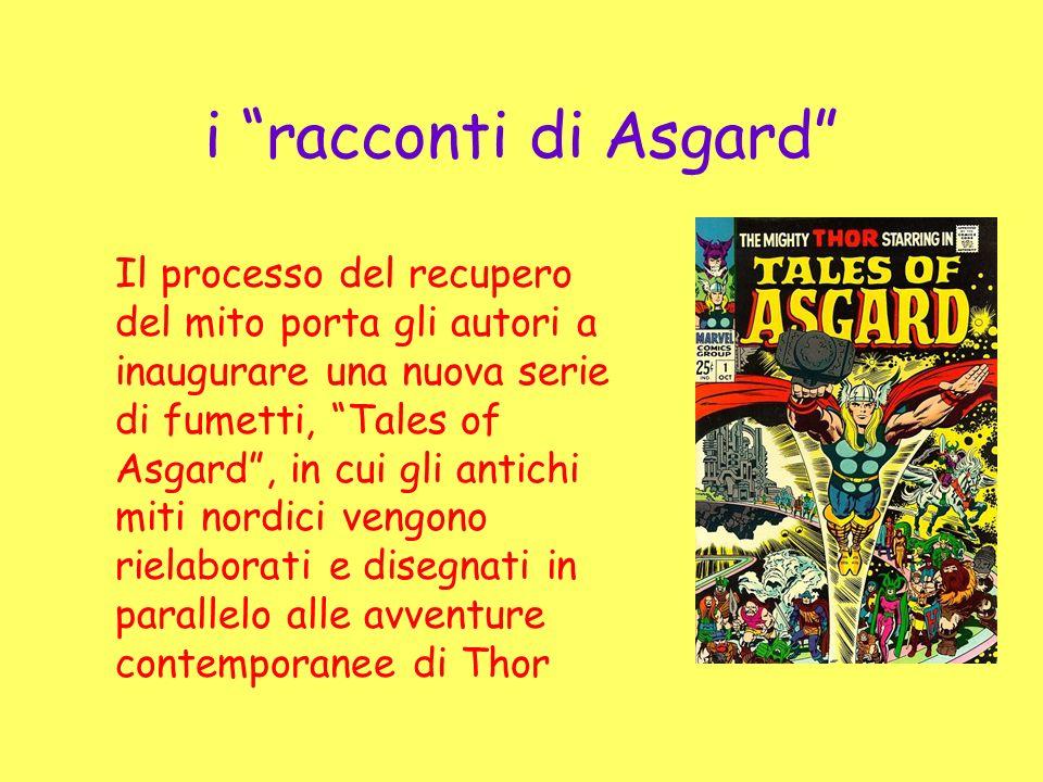 i racconti di Asgard Il processo del recupero del mito porta gli autori a inaugurare una nuova serie di fumetti, Tales of Asgard, in cui gli antichi m