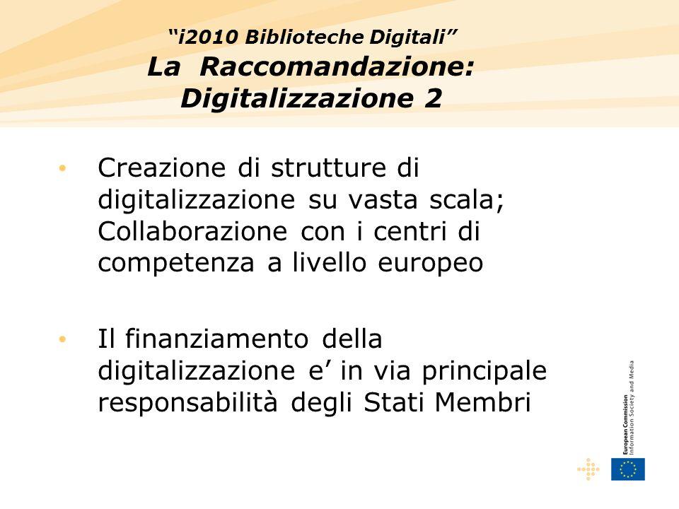 i2010 Biblioteche Digitali Ulteriori informazioni Sito web delliniziativa i2010 Biblioteche Digitali: http://ec.europa.eu/information_society/ activities/digital_libraries http://ec.europa.eu/information_society/ activities/digital_libraries Email: Luca.Martinelli@ec.europa.eu