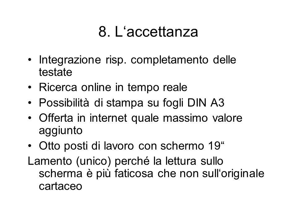 8. Laccettanza Integrazione risp. completamento delle testate Ricerca online in tempo reale Possibilità di stampa su fogli DIN A3 Offerta in internet