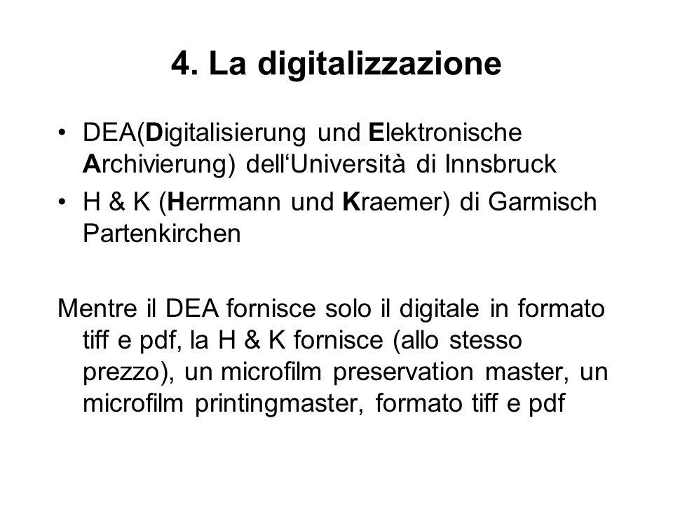4. La digitalizzazione DEA(Digitalisierung und Elektronische Archivierung) dellUniversità di Innsbruck H & K (Herrmann und Kraemer) di Garmisch Parten