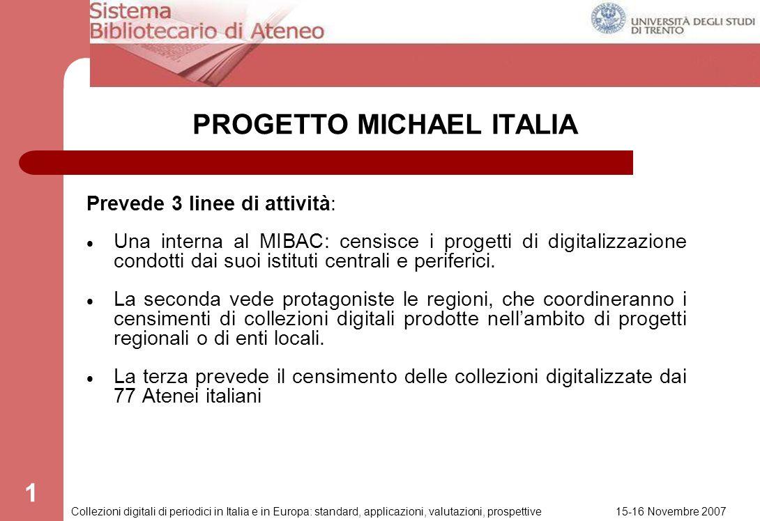 PROGETTO MICHAEL Censimento delle collezioni digitalizzate dellAteneo di Trento Convegno