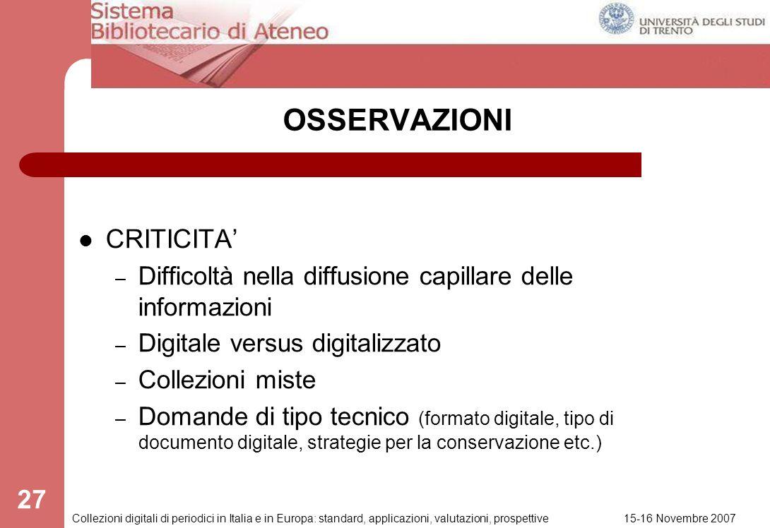15-16 Novembre 2007 Collezioni digitali di periodici in Italia e in Europa: standard, applicazioni, valutazioni, prospettive 26