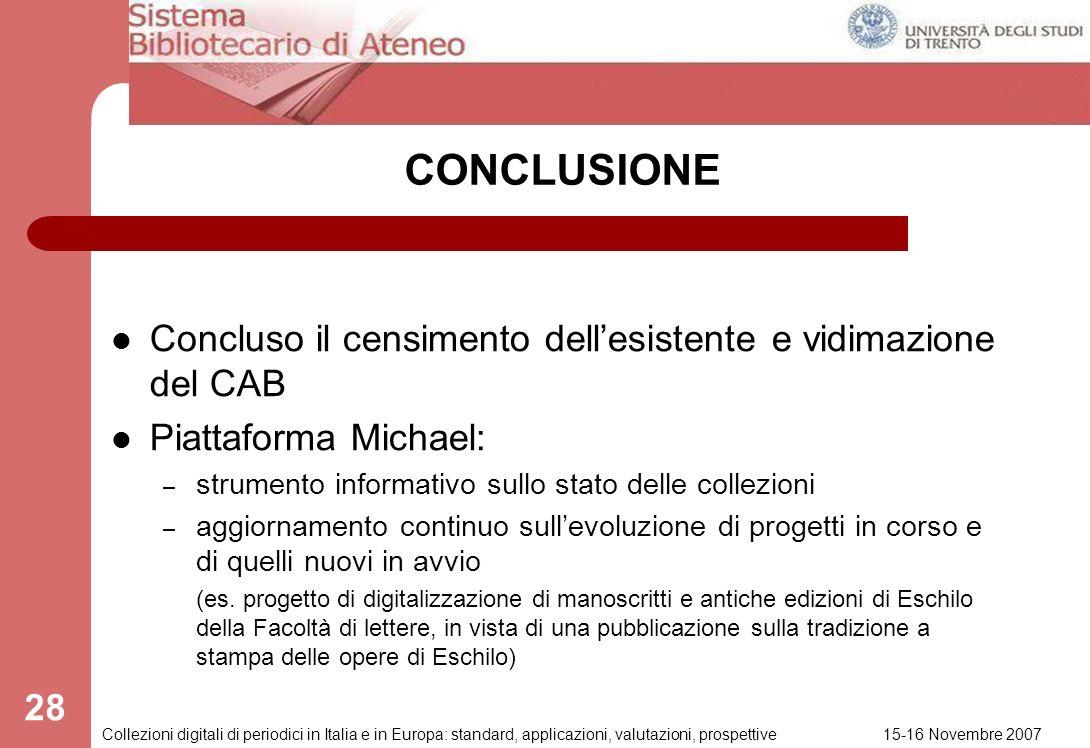 15-16 Novembre 2007 Collezioni digitali di periodici in Italia e in Europa: standard, applicazioni, valutazioni, prospettive 27 CRITICITA – Difficoltà