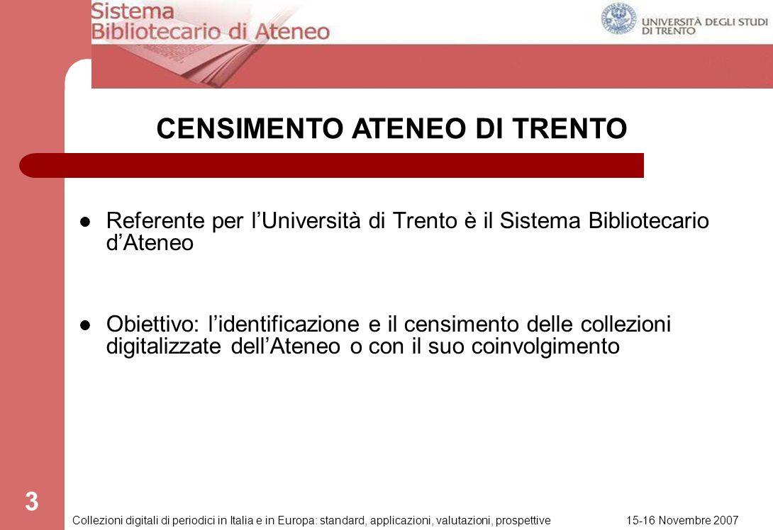 15-16 Novembre 2007 Collezioni digitali di periodici in Italia e in Europa: standard, applicazioni, valutazioni, prospettive 2 Coordinato dal Centro d