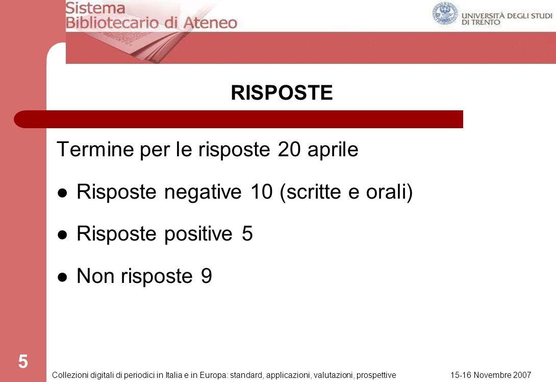 15-16 Novembre 2007 Collezioni digitali di periodici in Italia e in Europa: standard, applicazioni, valutazioni, prospettive 4 MODALITA Individuazione