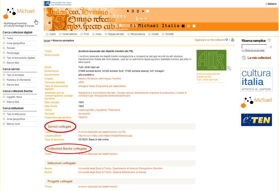 15-16 Novembre 2007 Collezioni digitali di periodici in Italia e in Europa: standard, applicazioni, valutazioni, prospettive 8 PORTALE MICHAEL INTERFA