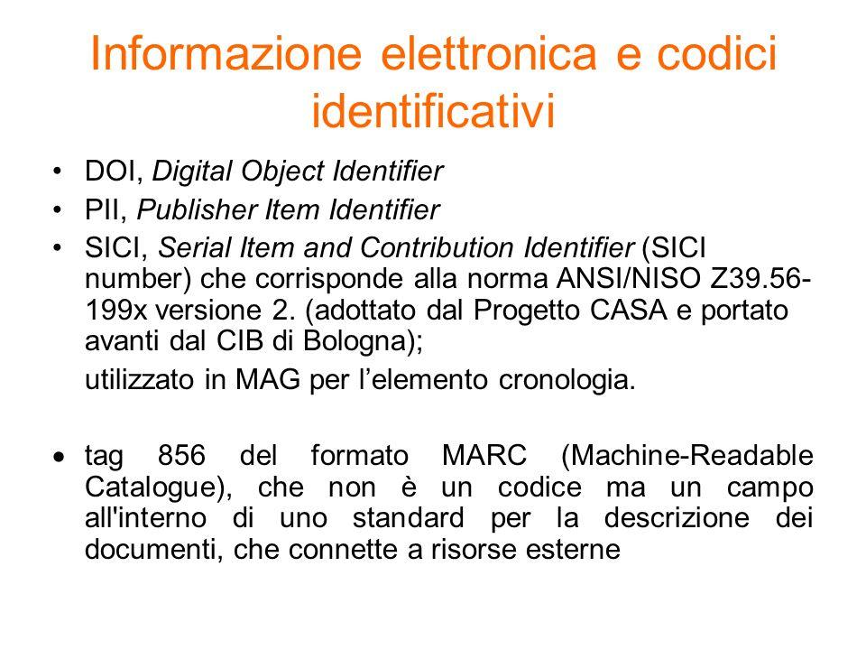Informazione elettronica e codici identificativi DOI, Digital Object Identifier PII, Publisher Item Identifier SICI, Serial Item and Contribution Iden