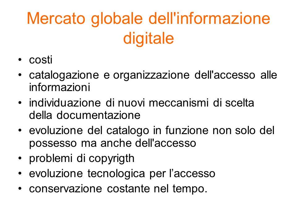 Mercato globale dell'informazione digitale costi catalogazione e organizzazione dell'accesso alle informazioni individuazione di nuovi meccanismi di s