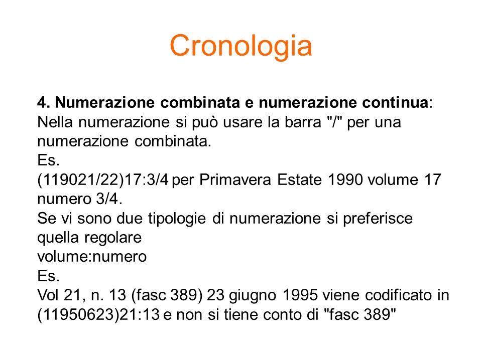 4. Numerazione combinata e numerazione continua: Nella numerazione si può usare la barra