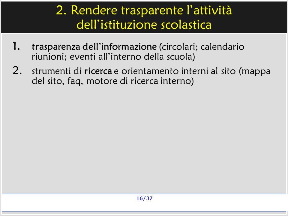 Milano, 20 e 23 nov 2006; 11 e 13 dic 2006 La qualità in un sito scolastico Alberto Ardizzone 16/37 2.